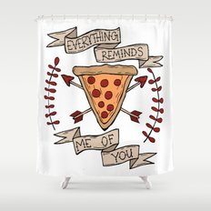 Everything Reminds Me of You Shower Curtain