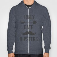 I Only Date Hipsters. Hoody