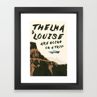 THELMA & LOUISE ARE GOIN… Framed Art Print