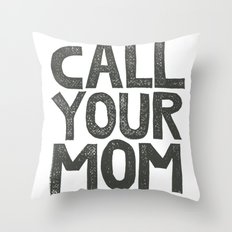 CALL YOUR MOM Throw Pillow
