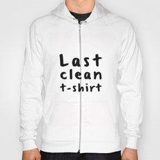 Last Clean Tshirt Hoody