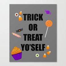 Trick or treat yoself Canvas Print