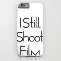 I Still Shoot Film! iPhone 6 Slim Case