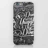 Don't Let The Muggles Ge… iPhone 6 Slim Case