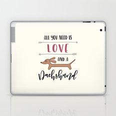All You Need is Love and a Dachshund Laptop & iPad Skin