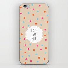 Treat Yo Self II iPhone & iPod Skin