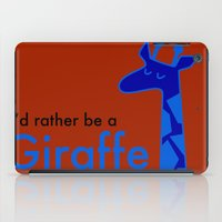 I'd Rather Be a Giraffe iPad Case