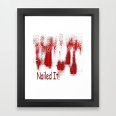 Nailed it...So He Thought... Framed Art Print