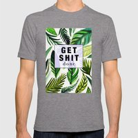 Get Shit Done  Mens Fitted Tee Tri-Grey SMALL