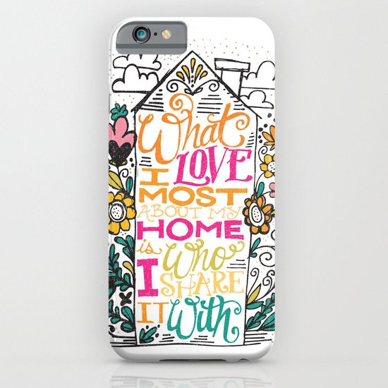 What I Love Most About My Home... iPhone & iPod Case