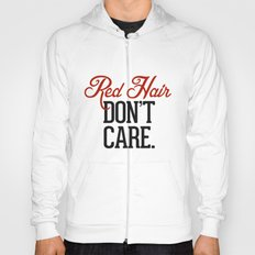 Red Hair Don't Care Hoody
