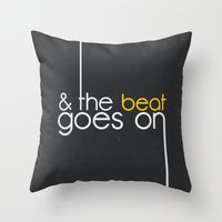 & The Beat Goes On Throw Pillow