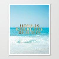 Home Is Where The Beach … Canvas Print