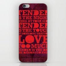 Tender  iPhone & iPod Skin