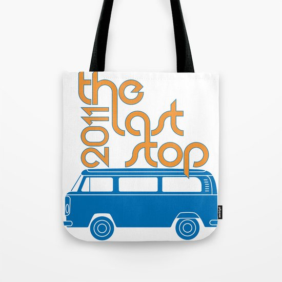 The Last Stop 2011 Tote Bag