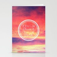 If You Can Dream It, You… Stationery Cards