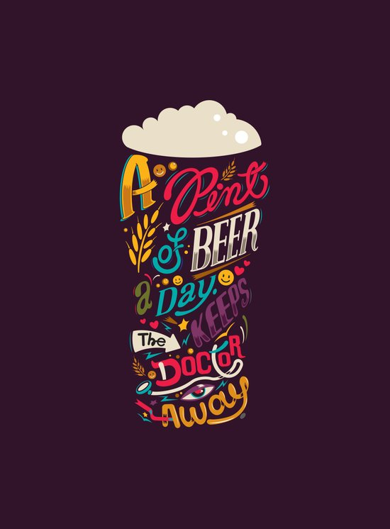A pint of beer a day. Keeps the doctor away. Art Print