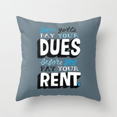 Dues Before Rent Throw Pillow