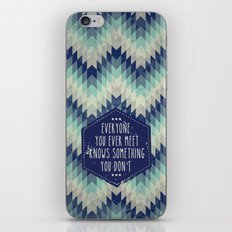 Everyone you ever meet knows something you don't iPhone & iPod Skin