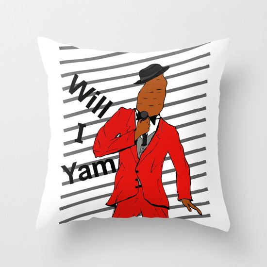 Will I Yam Throw Pillow