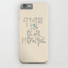 This Is Our House iPhone 6s Slim Case