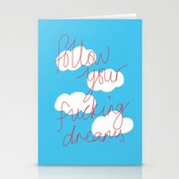 FOLLOW YOUR FUCKING DREAMS. Stationery Cards