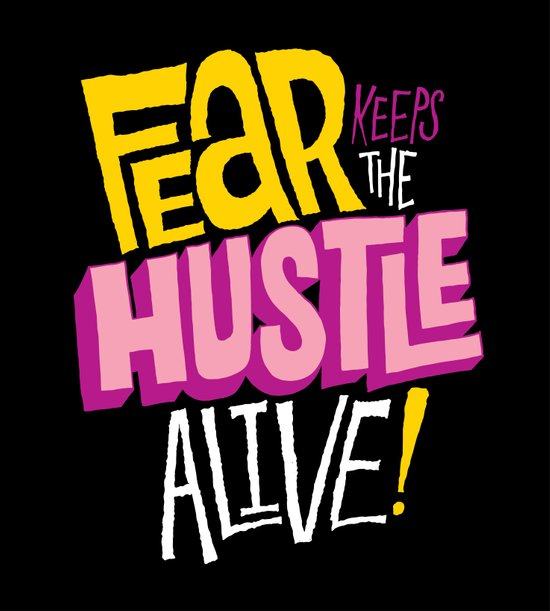 Fear keeps the Hustle Alive Art Print