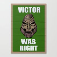 Victor Was Right Canvas Print