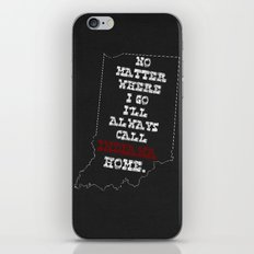 No Matter Where I Go I'll Always Call INDIANA Home. iPhone & iPod Skin