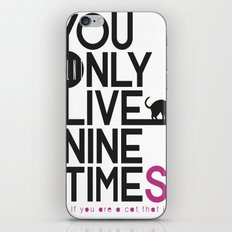 YOLNT. YOU ONLY LIVE NINE TIMES. iPhone & iPod Skin