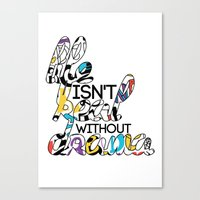 Life isn't Real without Drama Canvas Print