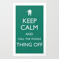 Call The Whole Thing Off Art Print