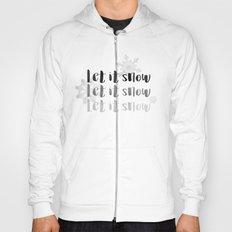 Let It Snow Hoody