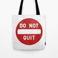 DO NOT QUIT Tote Bag