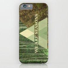 we are seasons iPhone 6 Slim Case