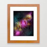 We are Stardust Framed Art Print