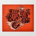 'KEEP ON BURNIN' Canvas Print
