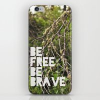 Be Free, Be Brave. iPhone & iPod Skin