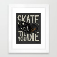 Skate Til' You Die Framed Art Print