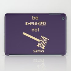Be curious not judgmental - Motivational print iPad Case