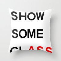 Show Some clASS Throw Pillow