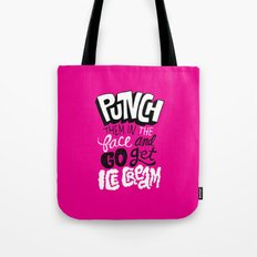 Punch Them In The Face And Go Get Ice Cream Tote Bag
