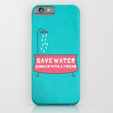 Save Water Shower With A Friend iPhone 6 Slim Case