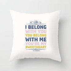 I Belong With You Throw Pillow