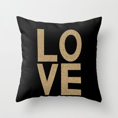 Gold Glitter LOVE - bold typography and modern glitter gold black and minimal trendy gifts quote art Throw Pillow