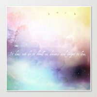 It does not do to dwell on dreams Canvas Print