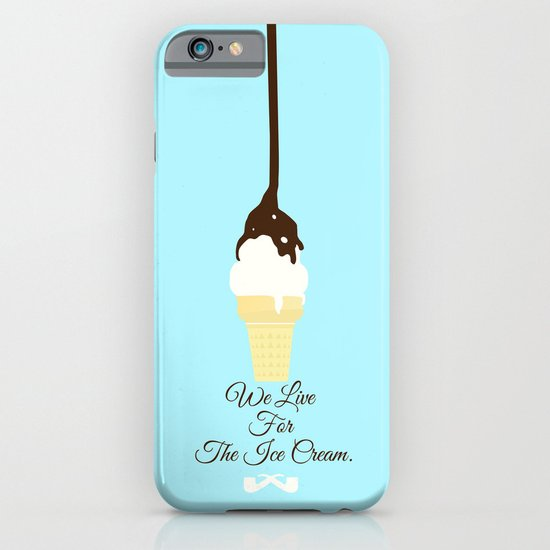 We Live for The Ice Cream. iPhone & iPod Case