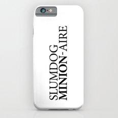 SLUMDOG MINION-AIRE Slim Case iPhone 6s