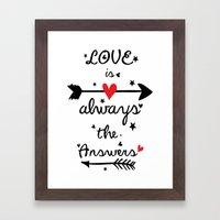 Love Is Always The Answe… Framed Art Print