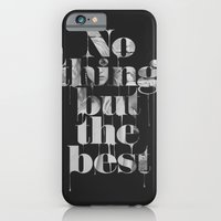 iPhone & iPod Case featuring Nothing but the best by Puldefranck